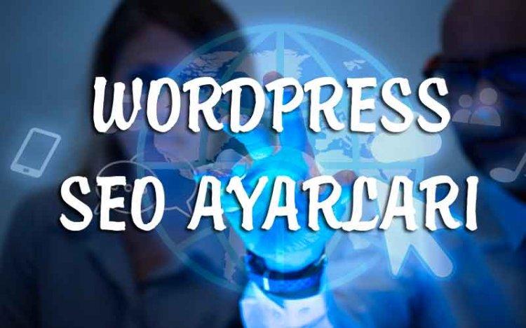 WordPress SEO Nedir – WordPress SEO Ayarları ve SEO Eklentisi